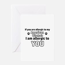 Allergic To My american wirehair sho Greeting Card