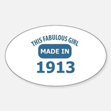 This Fabulous Girl Made In 1913 Sticker (Oval)