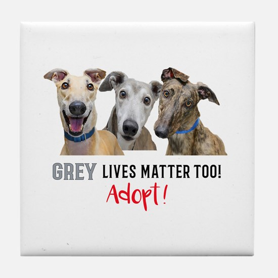 Grey Lives Matter Too ADOPT! Tile Coaster
