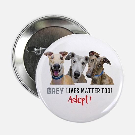 """Grey Lives Matter Too ADOPT! 2.25"""" Button"""