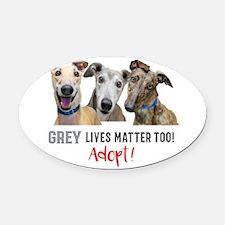 Grey Lives Matter Too ADOPT! Oval Car Magnet