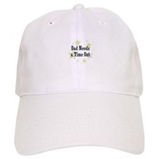 Dad Needs a Time Out Baseball Cap