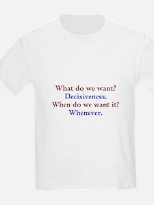 Decisiveness Soon T-Shirt