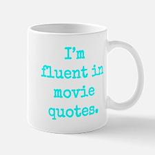 I'm fluent in movie quotes. Mugs