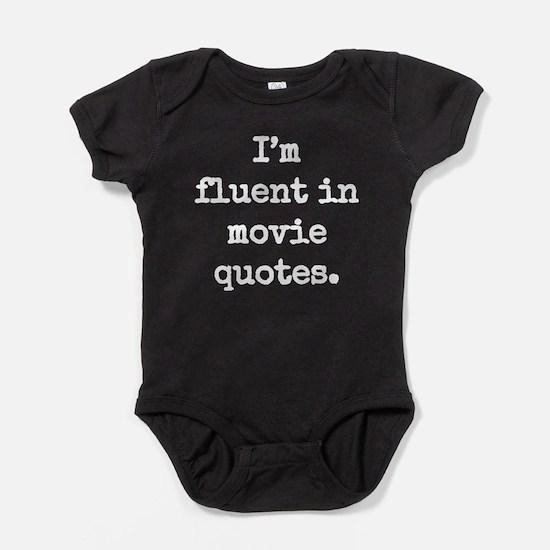 I'm fluent in movie quotes. Baby Bodysuit