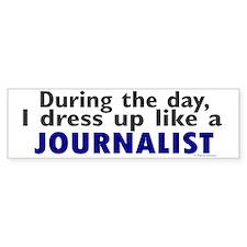 Dress Up Like A Journalist Bumper Bumper Sticker