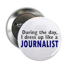 """Dress Up Like A Journalist 2.25"""" Button"""