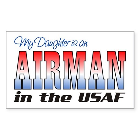 Daughter is an Airman Rectangle Sticker