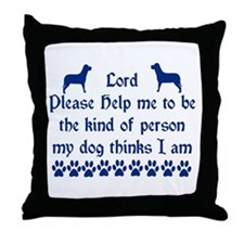 The Person My Dog Thinks I Am Throw Pillow