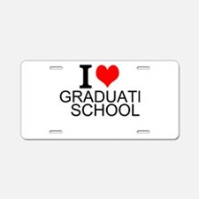 I Love Graduate School Aluminum License Plate