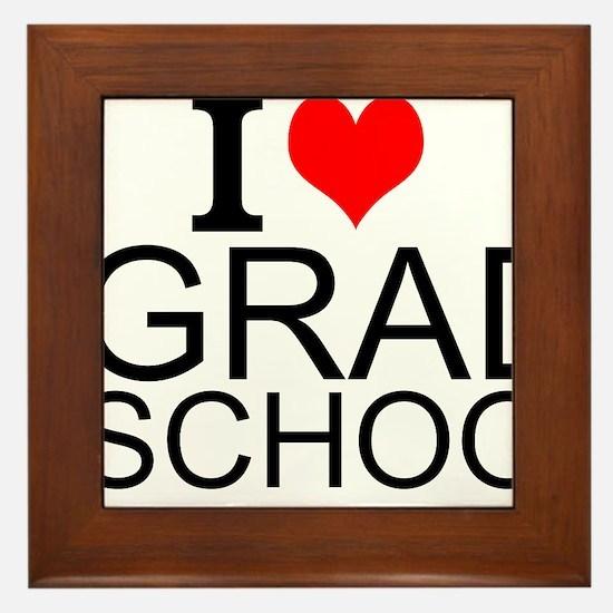 I Love Grad School Framed Tile