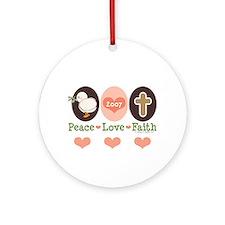 Peace Love Faith 2007 Ornament (Round)