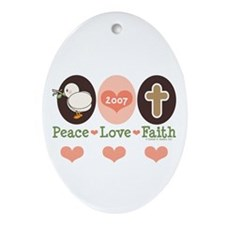 Peace Love Faith Ornament 2007 (Oval)