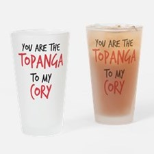 Topanga to my Cory Drinking Glass