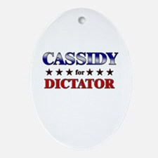 CASSIDY for dictator Oval Ornament