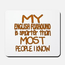 My English Foxhound is smarter Mousepad