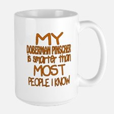 My Doberman Pinscher is smarter Large Mug