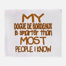 My Dogue de Bordeaux is smarter Throw Blanket