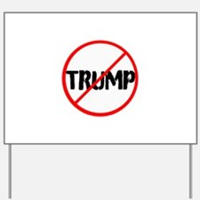Anti Trump, no Trump Yard Sign