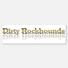Dirty Rockhounds Bumper Bumper Bumper Sticker