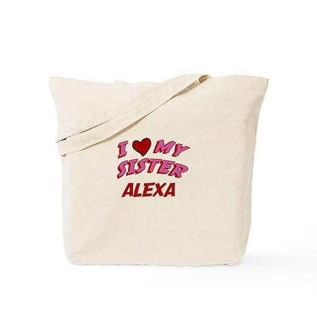 I Love My Sister Alexa Tote Bag