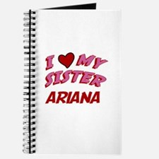 I Love My Sister Ariana Journal
