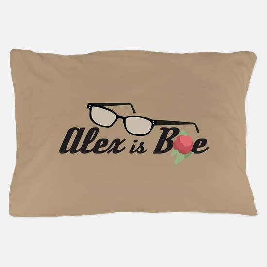 Alex is Bae Pillow Case