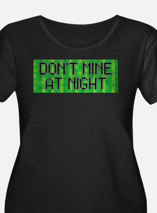 Dont Mine at Night Plus Size T-Shirt