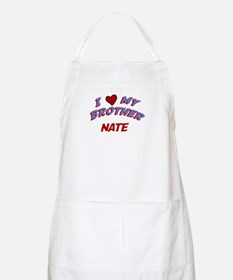 I Love My Brother Nate BBQ Apron