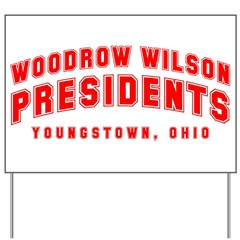 Wilson Presidents Yard Sign