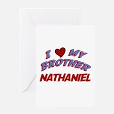 I Love My Brother Nathaniel Greeting Card