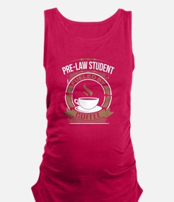 Pre-Law Student Fueled By Coffee Maternity Tank To