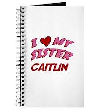 I Love My Sister Caitlin Journal