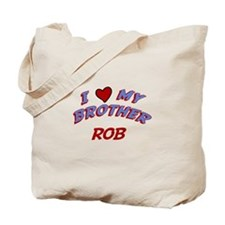 I Love My Brother Rob Tote Bag