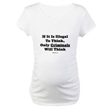 If Thinking Is Illegal Shirt