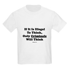 If Thinking Is Illegal T-Shirt