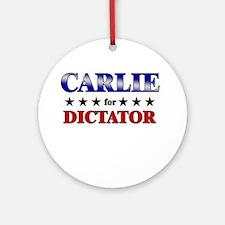 CARLIE for dictator Ornament (Round)