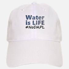 Water is Life - #NoDAPL Baseball Baseball Cap