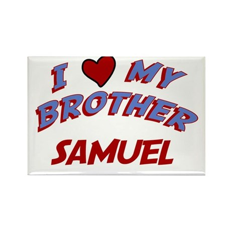 I Love My Brother Samuel Rectangle Magnet