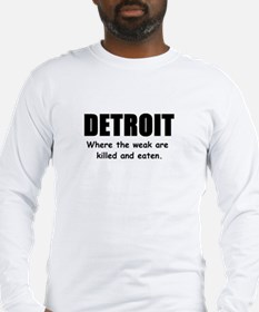 detroitweakeaten.JPG Long Sleeve T-Shirt