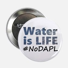 "Water is Life - #NoDAPL 2.25"" Button (10 pack)"