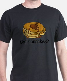 Got pancakes? T-Shirt