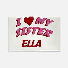 I Love My Sister Ella Rectangle Magnet