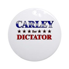 CARLEY for dictator Ornament (Round)