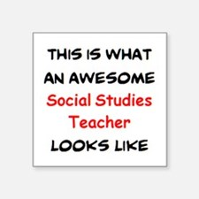 """awesome social studies teac Square Sticker 3"""" x 3"""""""