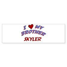 I Love My Brother Skyler Bumper Bumper Sticker