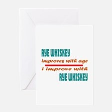 I improve with Rye Whiskey Greeting Card