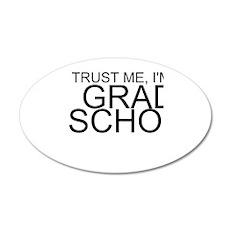 Trust Me, I'm In Grad School Wall Decal
