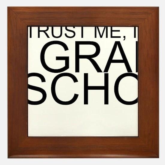 Trust Me, I'm In Grad School Framed Tile