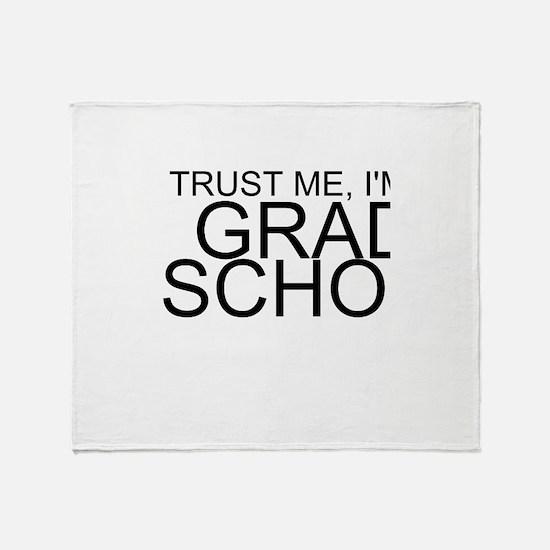 Trust Me, I'm In Grad School Throw Blanket